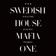 One (Your Name) - Swedish House Mafia