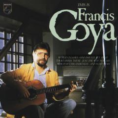 This Is Francis Goya! - Francis Goya