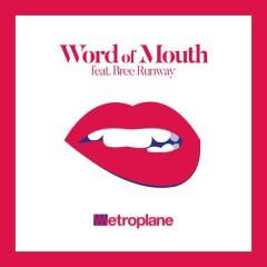 Word of Mouth - Metroplane,Bree Runway