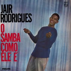 O Samba Como Ele É - Jair Rodrigues, Portinho Sua Orquestra E Seu Coral