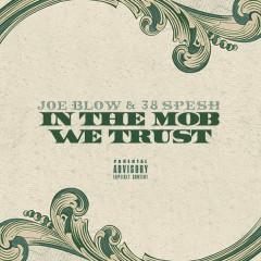 In The Mob We Trust - Joe Blow, 38 Spesh