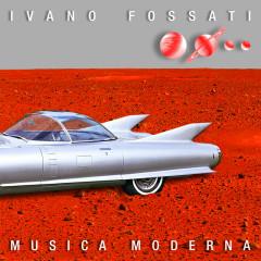 Musica Moderna - Ivano Fossati