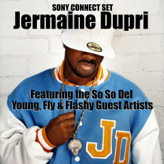 Sony Connect Set - Jermaine Dupri, Johntá Austin, T.Waters, Young Capone, Dem Franchize Boyz