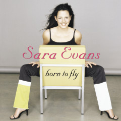 Born To Fly - Sara Evans