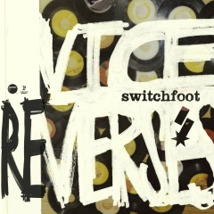 Vice Re-Verses - Switchfoot