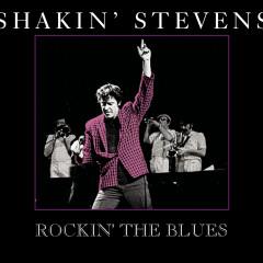 Rockin' The Blues - Shakin' Stevens