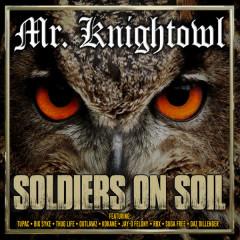 Soldiers on Soil - Mr. Knightowl, Big Syke
