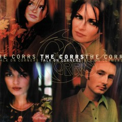 Talk on Corners - The Corrs
