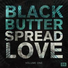 Black Butter - Spread Love, Vol. 1