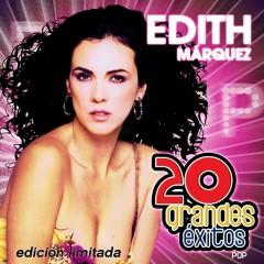 20 Grandes Exitos - Edith Márquez