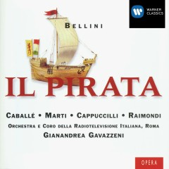 Bellini: Il Pirata - Gianandrea Gavazzeni, Coro e Orchestra della Radiotelevisione Italiana, Roma