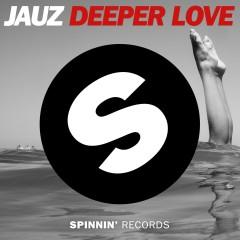 Deeper Love - JAUZ