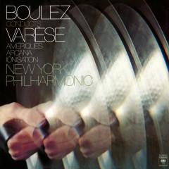 Varèse: Amériques, Ionisation & Arcana - Pierre Boulez