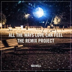 All the Ways Love Can Feel (Remixes) - Maxwell