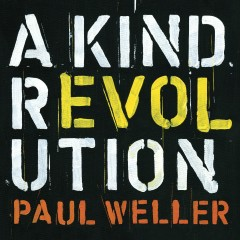 A Kind Revolution (Deluxe Edition) - Paul Weller