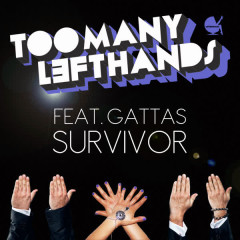 Survivor (feat. Gattas) - Gattas, TooManyLeftHands