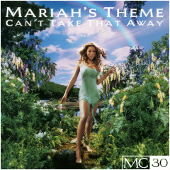Can't Take That Away (Mariah's Theme) EP - Mariah Carey