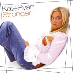 Stronger - Kate Ryan