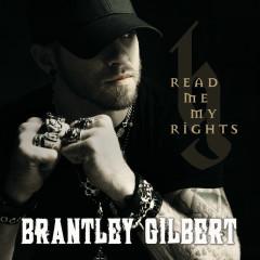 Read Me My Rights - Brantley Gilbert