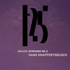 Brahms: Symphony No. 2 (Live) - Münchner Philharmoniker, Hans Knappertsbusch