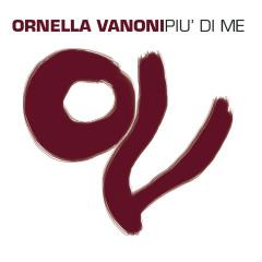 Pìu Di Me - Ornella Vanoni