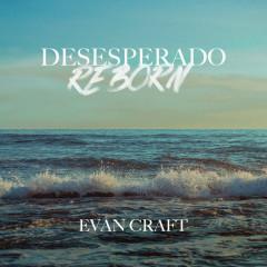Desesperado Reborn - Evan Craft