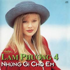 Lam Phương 4 - Những Gì Cho Em - Various Artists