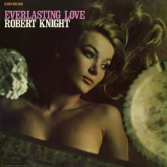 Everlasting Love (Expanded Edition) - Robert Knight