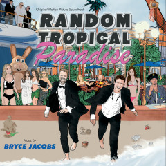 Random Tropical Paradise (Original Motion Picture Soundtrack) - Bryce Jacobs