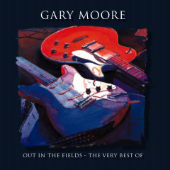 Out In The Fields - The Very Best Of Gary Moore - Gary Moore