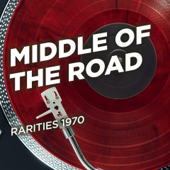 Rarities 1970 - Middle of the Road