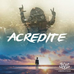 Acredite - Lírios do Vale