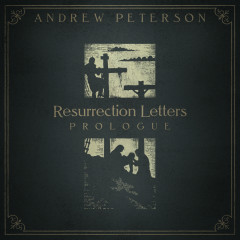 Resurrection Letters: Prologue - Andrew Peterson