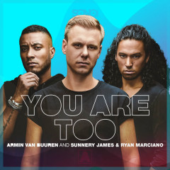 You Are Too (Single) - Armin Van Buuren, Sunnery James & Ryan Marciano