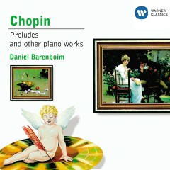Chopin: Preludes, Op. 28 - Daniel Barenboim