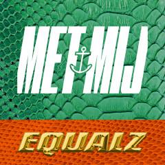 Met Mij - Equalz