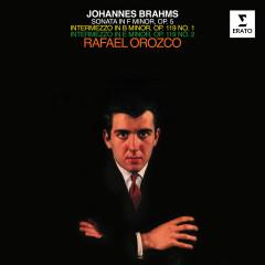 Brahms: Piano Sonata No. 3, Op. 5 & Intermezzi, Op. 119 Nos. 1 & 2 - Rafael Orozco