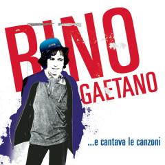 ...e cantava le canzoni - Rino Gaetano