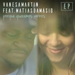 Porque queramos vernos (feat. Matias Damásio) [EP] - Vanesa Martín, Matias Damásio
