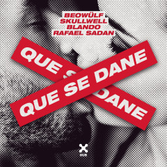 Que Se Dane - Beowülf, Skullwell, Blando, Rafael Sadan