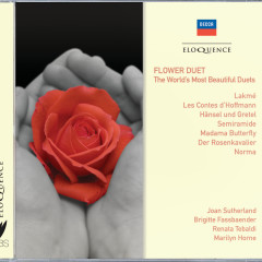 Flower Duet - The World's Most Beautiful Duets - Dame Joan Sutherland, Brigitte Fassbaender, Renata Tebaldi, Marilyn Horne