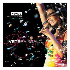 Ao Vivo - 10 Anos (Deluxe) - Ivete Sangalo