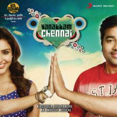 Vanakkam Chennai (Original Motion Picture Soundtrack) - Anirudh Ravichander