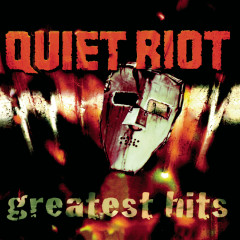 QUIET RIOT - GREATEST HITS - Quiet Riot