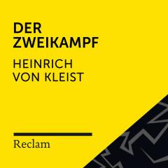 Kleist: Der Zweikampf (Reclam Hörbuch) - Reclam Hörbücher, Elmar Nettekoven, Heinrich von Kleist
