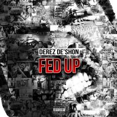 Fed Up/Hardaway - Derez De'Shon
