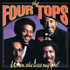 When She Was My Girl - Four Tops