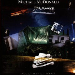 No Lookin' Back - Michael McDonald