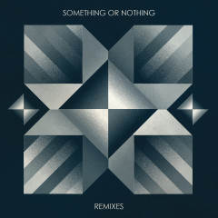 Something or Nothing Remixes - Turboweekend