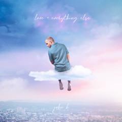love + everything else - John K